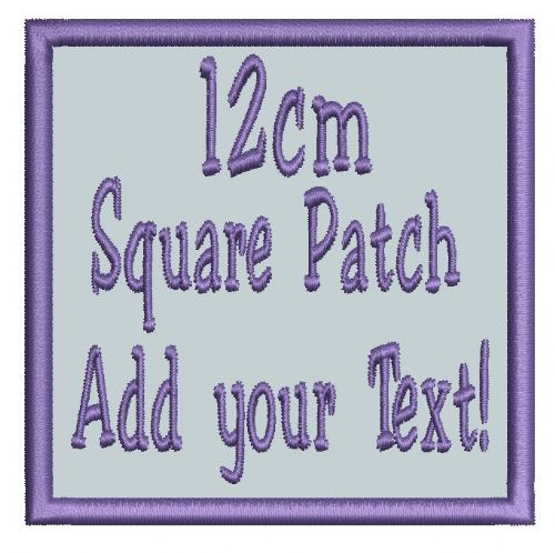Square 12cm Patch - Add any text.